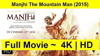 Manjhi The Mountain Man Full Length'MOVIE 2015