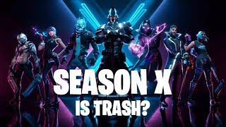 FORTNITE SEASON X BATTLE PASS IS TRASH?