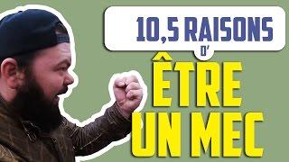 10,5 RAISONS D'ÊTRE UN MEC - Daniil le Russe