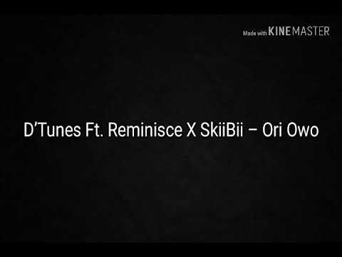 D'Tunes Ft. Reminisce & SkiiBii - Ori Owo