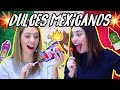 Probando DULCES MEXICANOS 🍭🇲🇽🔥 ft. La Mafe Mendez | Nancy Loaiza