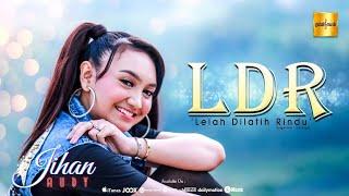 Download lagu Jihan Audy - Lelah Dilatih Rindu (LDR) (Official Music Video)