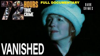 72 Hours: True Crime | S2E7 | Vanished