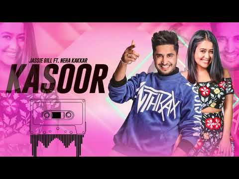 kasoor-(full-audio)-|-jassi-gill-|-neha-kakkar-|-latest-punjabi-songs-2019