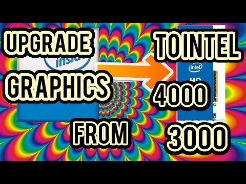 How To Upgrade Your Graphics Card Driver From Intel HD Graphics 3000 To Intel HD Graphics 4000
