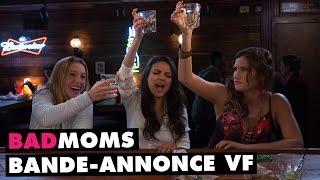 BAD MOMS BANDE ANNONCE OFFICIELLE VF