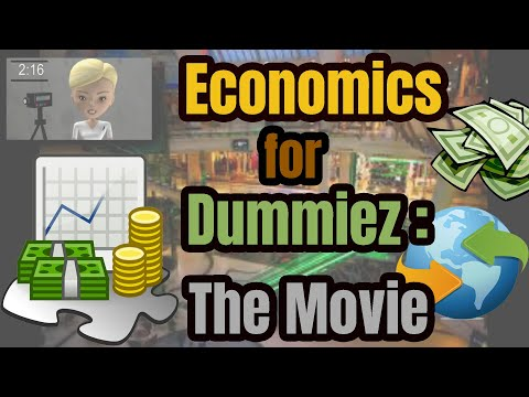 Movie: Economics for Dummiez