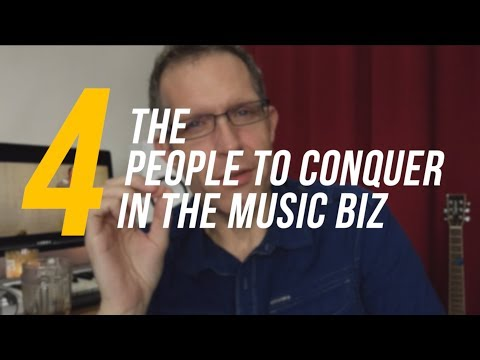 The 4 People to Conquer in the Music Business