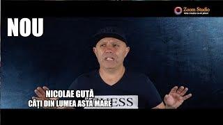 Nicolae Guta - Cati din lumea asta mare (Originala 2019)