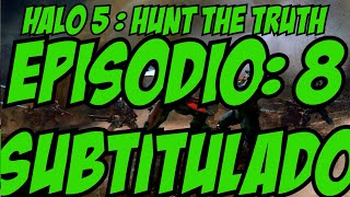 "Halo 5:Hunt the Truth Ep: 8 -"" DRIP, DRIP, DRIP"" subtitulado en español latino HD swarlok"