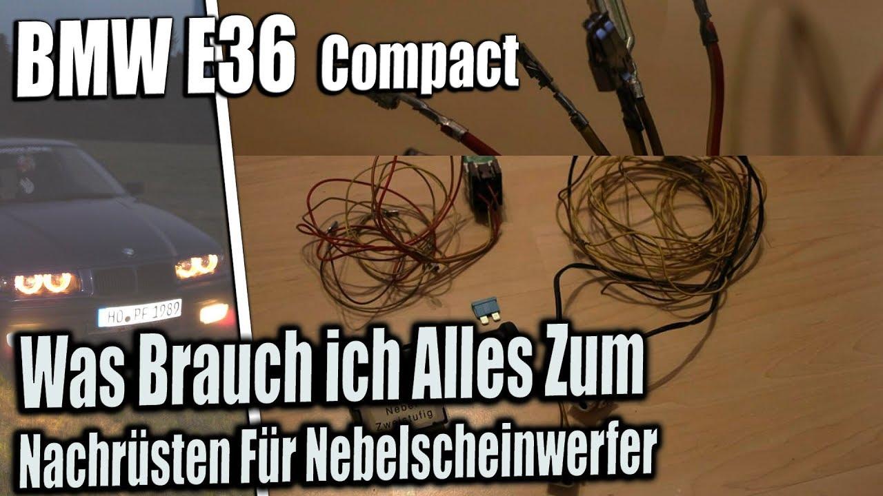 Was Brauch ich Alles Zum Nachrüsten Für Nebelscheinwerfer bein E36 ...