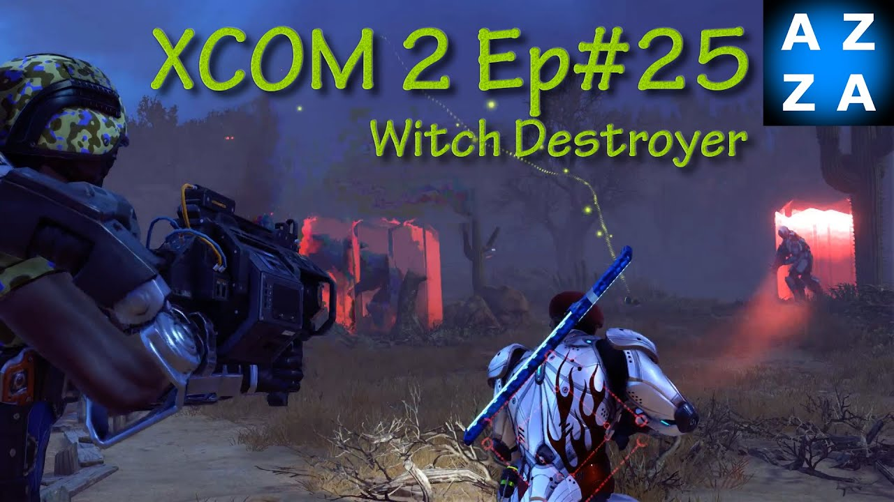 xcom 2 lws ep 25 witch destroyer raid advent supply long war studios mods gameplay youtube