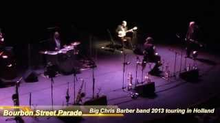Big Chris Barber band touring Holland 2013 - Bourbon Street Parade
