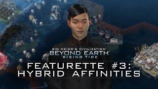 "Official Civilization: Beyond Earth - Rising Tide Featurette - ""Hybrid Affinities"""