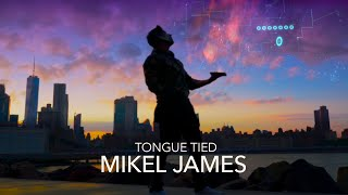 Tongue Tied - Mikel James  - (Music Video)