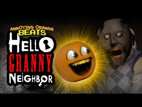 Annoying Orange BEATS - Hello Granny Neighbor!