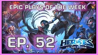Heroes of the Storm: Epic Plays Of The Week - Episode #52