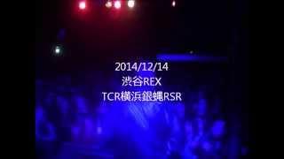 2014/12/14 渋谷REX.