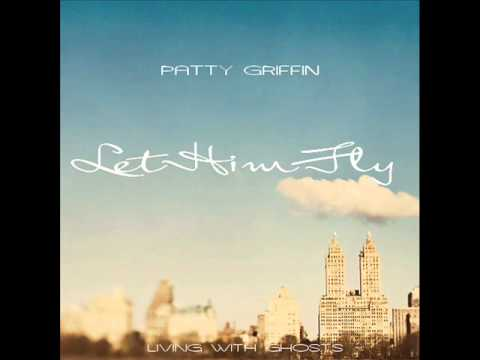 Patty Griffin - Let Him Fly