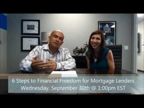 6 Steps to Financial Freedom for Mortgage Lenders | Free Webinar on September 30th