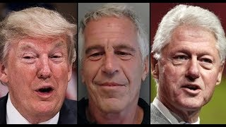 The disturbing truth about Clinton, Trump & Epstein