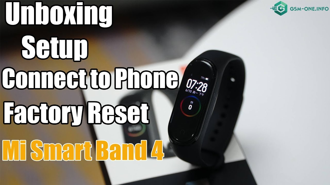XIAOMI Mi Smart Band 4 Unboxing, Setup, Connect to Phone & Factory Reset