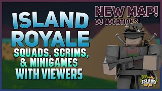 🔴[Live] ROBLOX Island Royale 🌴 Custom Scrims - Squads with Viewers! [🗺 Map Update w/ OG Places!]