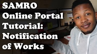 SAMRO Online Portal Tutorial: How to Submit Notification of Works using the SAMRO Online Portal