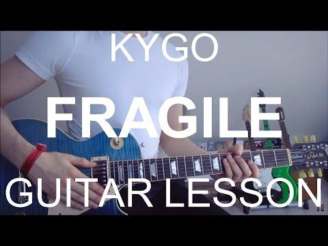 Fragile - Kygo ft. Labrinth (GUITAR TUTORIAL/LESSON#194)