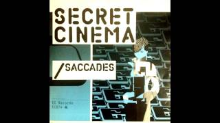Secret Cinema - Saccades || EC Records - 2007