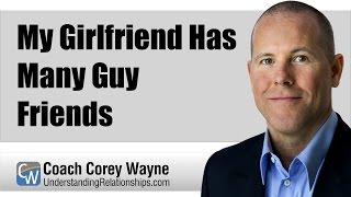 My Girlfriend Has Many Guy Friends