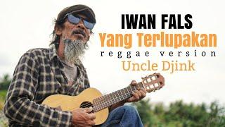 Download Iwan Fals - Yang Terlupakan (Reggae Version) Cover