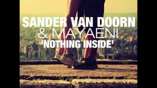 Sander Van Doorn Ft. Mayaeni - Nothing Inside (Original Mix)
