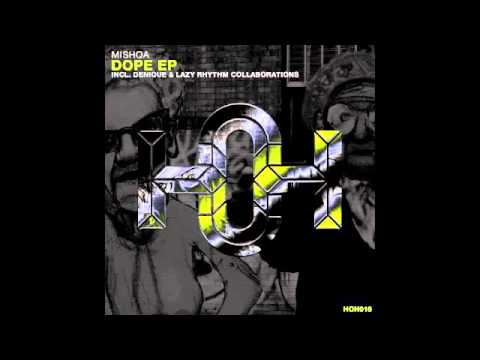 MISHQA & Lazy Rhythm - Dope (Original Mix)