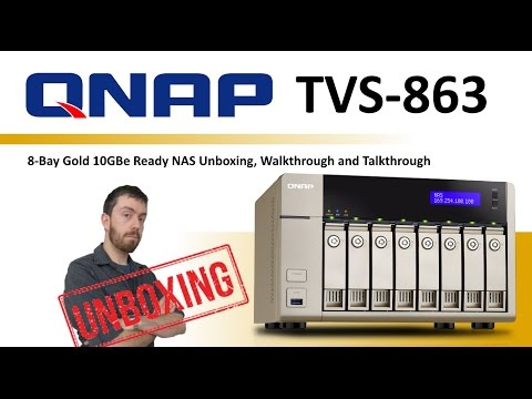 The Qnap TVS-863-4G 8-Bay Gold 10GBe Ready NAS Unboxing, Walkthrough and Talkthrough
