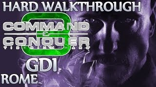 Ⓦ Command and Conquer 3: Tiberium Wars Walkthrough - GDI Mission 16 ▪ Rome [Hard/Patch 1.09]