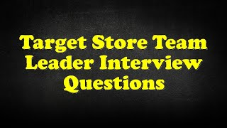Target Store Team Leader Interview Questions