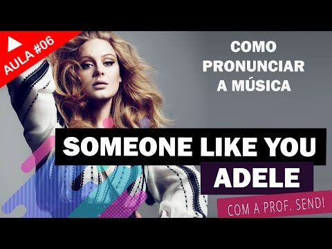 Someone Like You - Adele (Aula #06)
