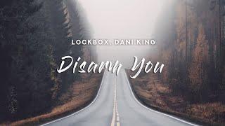 Download lagu Lockbox - Disarm You (Lyrics) feat. Dani King