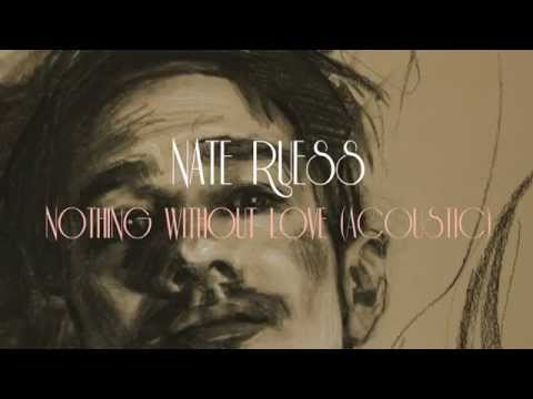 Nate Ruess: Nothing Without Love (Acoustic)
