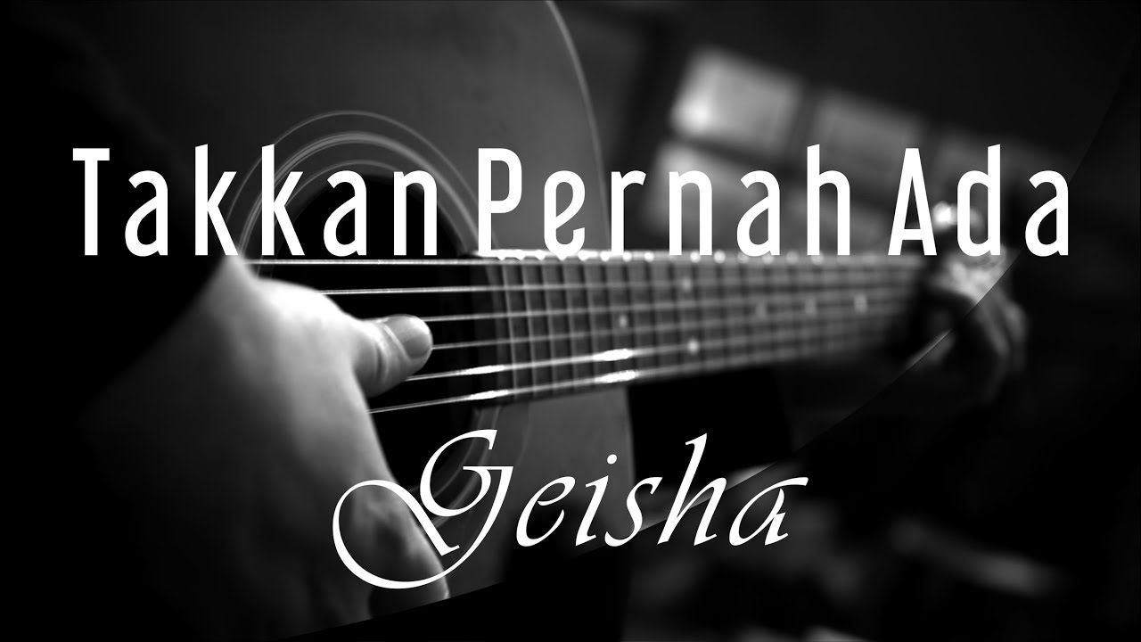 Takkan Pernah Ada - Geisha ( Acoustic Karaoke )