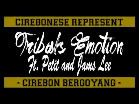 Tribals Emotion ft. Petit and Jams Lee - Cirebon Bergoyang