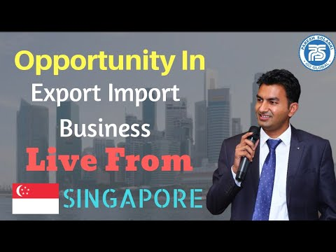 Live from Singapore Export Import Business || opportunity in Export Import