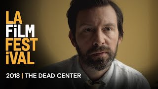 THE DEAD CENTER trailer | 2018 LA Film Festival - Sept 20-28