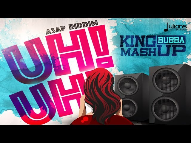 King Bubba FM - Uh Uh (ASAP Riddim)