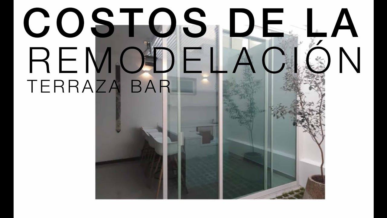 Costos De La Remodelacíon Terraza Bar Youtube