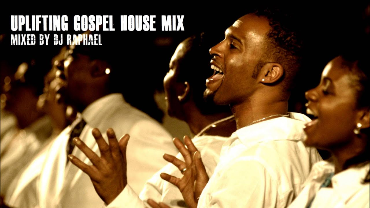 UPLIFTING GOSPEL HOUSE MIX