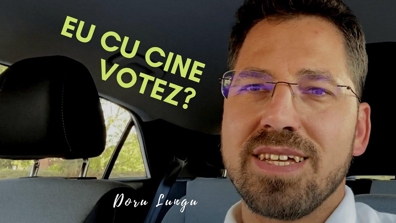 Doru Lungu | Eu cu cine votez?