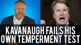 Brett Kavanaugh's Senate FREAK OUT Disqualifies Him (By His Own Standard)!