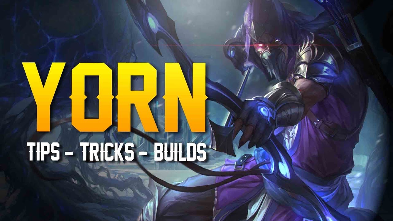 Arena Of Valor How To Play Yorn Tips Tricks Builds